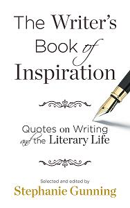 The Writer's Book of Inspiration by Stephanie Gunning. Click to order.